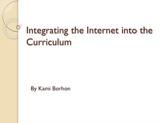 Integrating the Internet into the Curriculum
