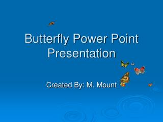 Butterfly Power Point Presentation