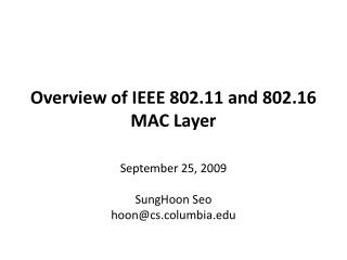 Overview of IEEE 802.11 and 802.16 MAC Layer