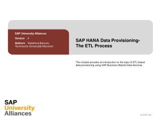 SAP HANA Data  Provisioning - The ETL  Process