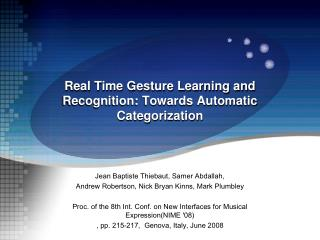 Real Time Gesture Learning and Recognition:  Towards Automatic  Categorization
