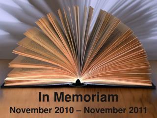 In Memoriam November 2010 – November 2011