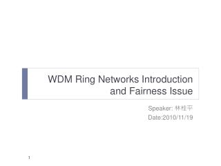 WDM Ring Networks Introduction and Fairness Issue