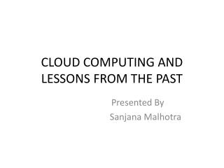 CLOUD COMPUTING AND LESSONS FROM THE PAST