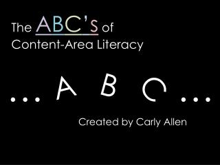 The  A B C ' s  of  Content-Area Literacy