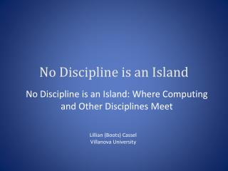 No Discipline is an Island