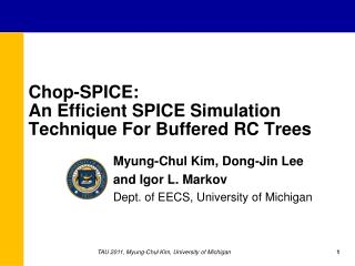 Chop-SPICE:  An Efficient SPICE Simulation Technique For Buffered RC Trees