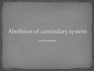 Abolition of zamindary system