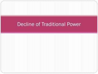 Decline of Traditional Power