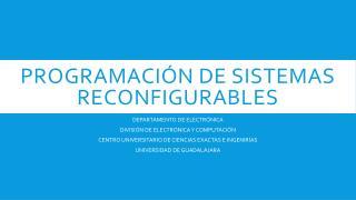 PROGRAMACIÓN DE SISTEMAS RECONFIGURABLES