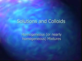 Solutions and Colloids