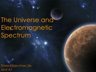 The Universe and Electromagnetic Spectrum