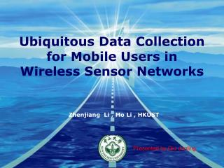 Ubiquitous Data Collection for Mobile Users in Wireless Sensor Networks