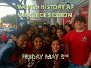 WORLD HISTORY AP PRACTICE SESSION