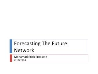 Forecasting The Future Network