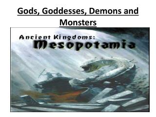 Gods, Goddesses, Demons and Monsters