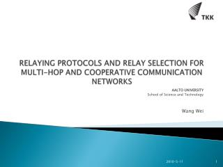 RELAYING PROTOCOLS AND RELAY SELECTION FOR MULTI-HOP AND COOPERATIVE COMMUNICATION NETWORKS
