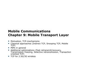 Mobile Communications  Chapter 9: Mobile Transport Layer