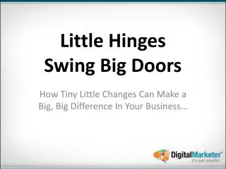 Little Hinges  Swing Big Doors