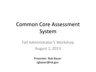 Common Core Assessment System