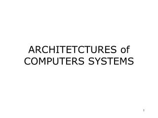 ARCHITETCTURES of COMPUTERS SYSTEMS