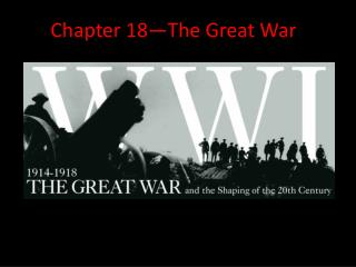 Chapter 18—The Great War