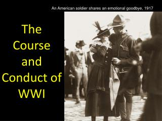 The Course and Conduct of WWI