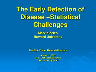 The Early Detection of Disease –Statistical Challenges