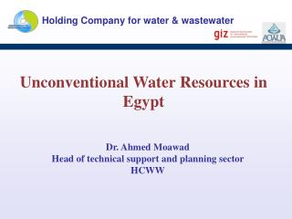 Dr. Ahmed Moawad Head of technical support and planning sector HCWW