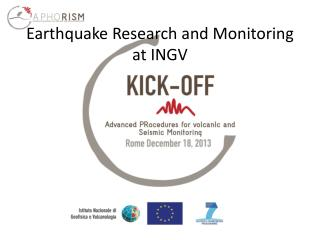 Earthquake Research and Monitoring at  INGV