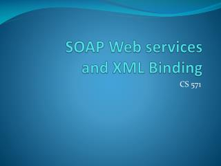 SOAP Web services  and XML Binding