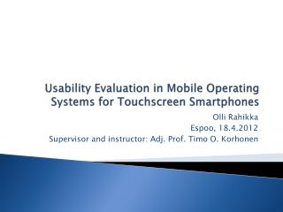 Usability Evaluation in Mobile Operating Systems for Touchscreen Smartphones