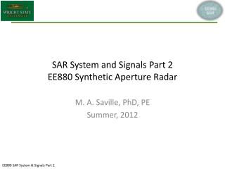 SAR System and Signals Part 2 EE880 Synthetic Aperture Radar