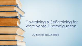 Co-training & Self-training for Word Sense Disambiguation