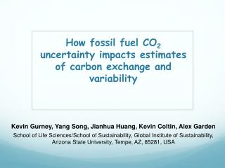 How  f ossil  fuel CO 2  uncertainty impacts estimates of carbon exchange and  variability