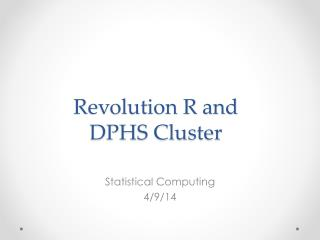 Revolution R and DPHS Cluster