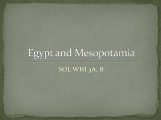 Egypt and Mesopotamia