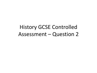 History GCSE Controlled Assessment – Question 2