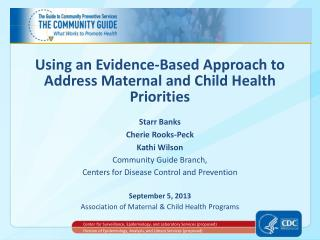 Using an Evidence-Based Approach to Address Maternal and Child Health Priorities
