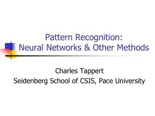 Pattern Recognition: Neural Networks & Other Methods