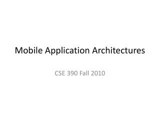 Mobile Application Architectures
