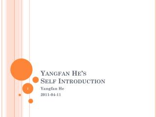 Yangfan He's   Self Introduction