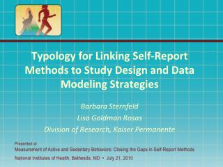 Typology for Linking Self-Report Methods to Study Design and Data Modeling Strategies