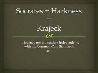 Socrates + Harkness = Krajeck