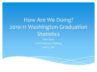 How Are We Doing?   2010-11  Washington Graduation Statistics