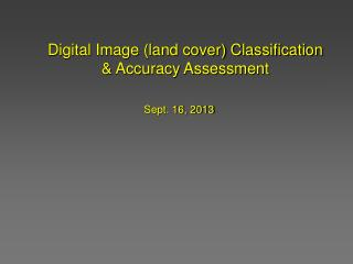 Digital Image (land cover) Classification & Accuracy Assessment
