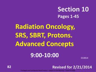 Radiation  Oncology, SRS, SBRT, Protons. Advanced Concepts