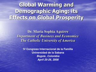 Global Warming and Demographic Aging: its Effects on Global Prosperity