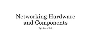 Networking Hardware and Components