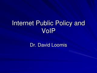 Internet Public Policy and VoIP